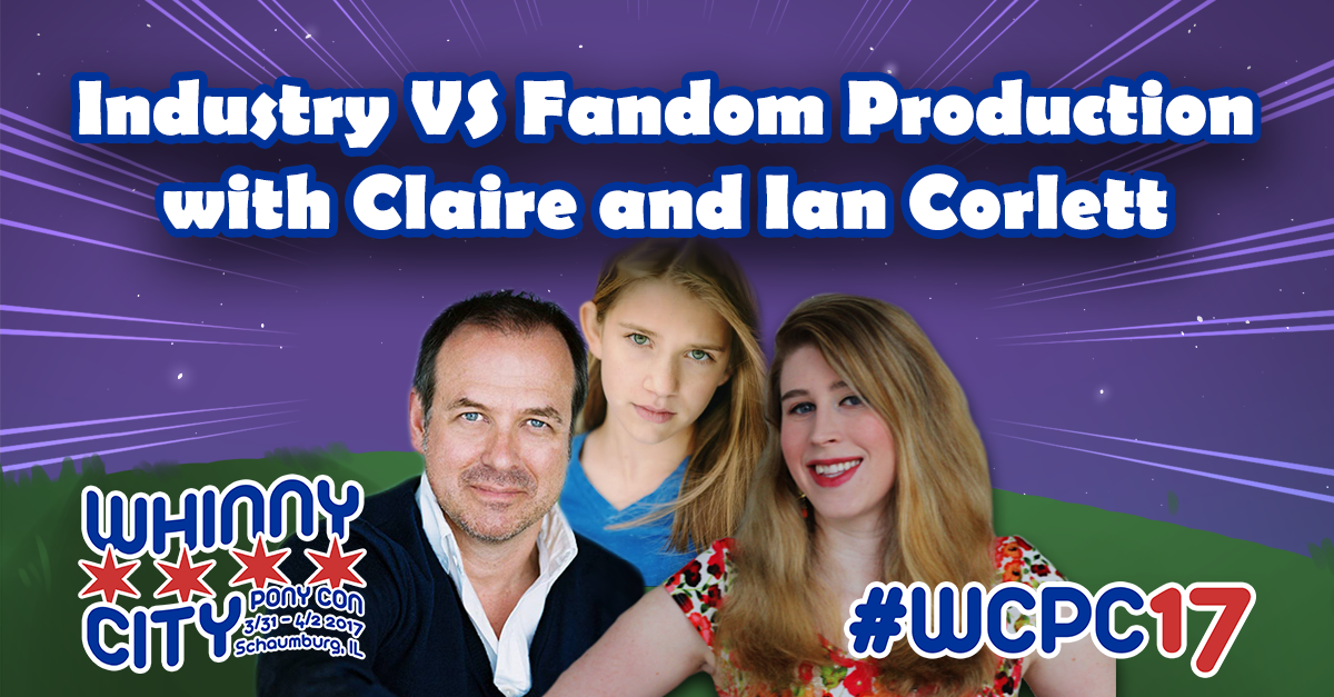 Industry VS Fandom Production with Claire and Ian Corlett